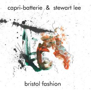 Capri-Batterie & Stewart Lee – Bristol Fashion