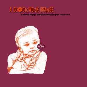 "A Clockwork Orange ""Imaginary Soundtrack to the book"""